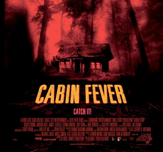 Cabin Fever (2002) is a horror/comedy film made by the horror ...